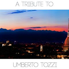 A Tribute to Umberto Tozzi