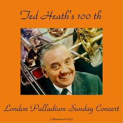Ted Heath's 100th London Palladium Sunday Concert