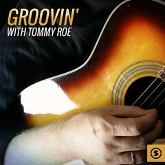 Groovin' with Tommy Roe