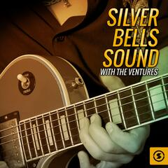 Silver Bells Sound with the Ventures