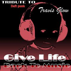 Give Life Back to Music: Tribute to Daft Punk