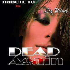 Dead Again: Tribute to Asa