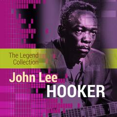 The Legend Collection: John Lee Hooker