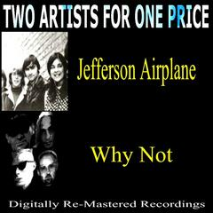 Two Artists for One Price - Jefferson Airplane & Why Not