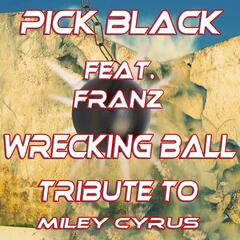 Wrecking Ball: Tribute to Miley Cyrus