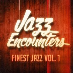 Jazz Encounters: The Finest Jazz You Might Have Never Heard, Vol. 1
