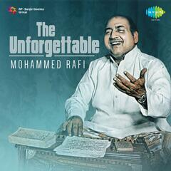 The Unforgettable Mohammed Rafi