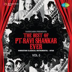 The Best Of Pandit Ravi Shankar Ever, Vol. 3