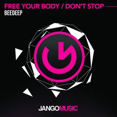 Free Your Body / Don't Stop