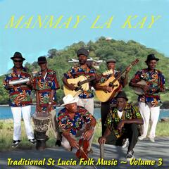 Traditional St. Lucia Folk Music, Vol. 3