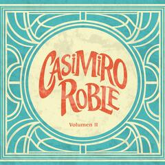 Casimiro Roble, Vol. 2