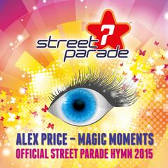 Magic Moments (Official Street Parade Hymn 2015)