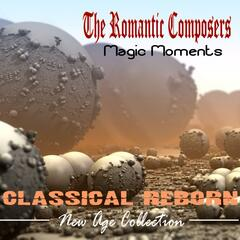 The Romantic Composers: Magic Moments