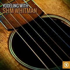 Yodeling with Slim Whitman