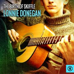 The Birth of Skiffle: Lonnie Donegan