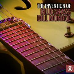 The Invention of Bluegrass: Bill Monroe