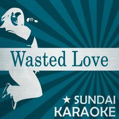 Wasted Love (Video Edit) [Karaoke Version with Background Vocals]