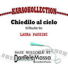 Chiedilo al cielo (Tribute to Laura Pausini)