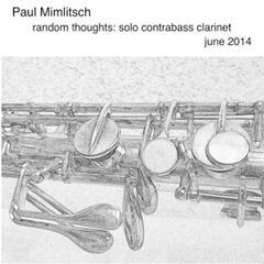 Random Thoughts - Solo Contrabass Clarinet - June 2014