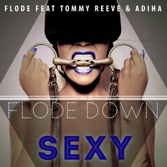 Flode Down Sexy