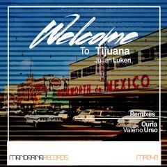 Wellcome to Tijuana Remixes