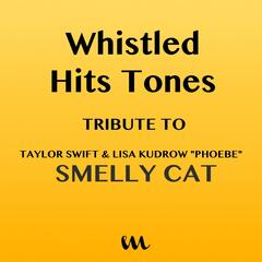 "Smelly Cat (In the Style of Taylor Swift & Lisa Kudrow ""Phoebe"") [Whistled Version]"