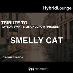 Smelly Cat (Originally Performed By Taylor Swift & Lisa Kudrow Phoebe) [Tribute Version]