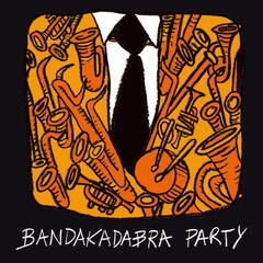 Bandakadabra Party