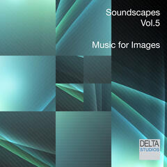 Soundscapes Vol. 5 - Music for Images