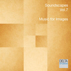 Soundscapes Vol. 7 - Music for Images