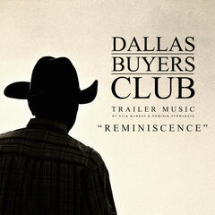 Reminiscence (Dallas Buyers Club Trailer Music)