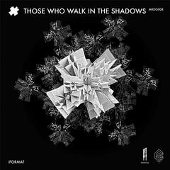 Those Who Walk in the Shadows