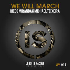 We Will March