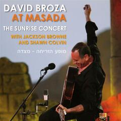 At Masada The Sunrise Concert with Jackson Browne and Shawn Colvin