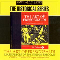 The Art of Frescobaldi: Masterpieces of the Italian Baroque