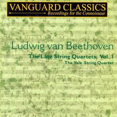 Beethoven: The Late String Quartets, Vol. 1