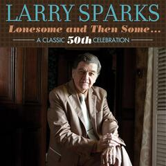 Lonesome And Then Some: A Classic 50th Celebration