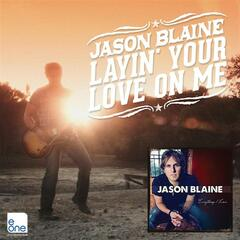 Layin' Your Love On Me - Single