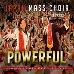 Powerful - Living In His Body As One