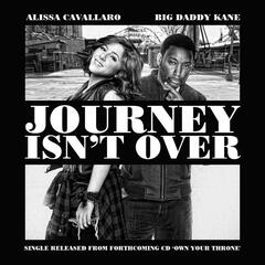 Journey Isn't Over (Feat. Big Daddy Kane)