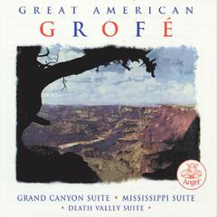 Great American Grofe / Grand Canyon Suite Etc.