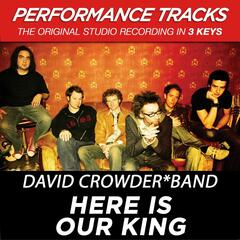 Here Is Our King (Performance Tracks) - EP