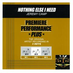 Premiere Performance Plus: Nothing Else I Need