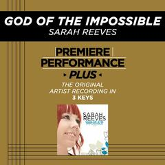 Premiere Performance Plus: God Of The Impossible