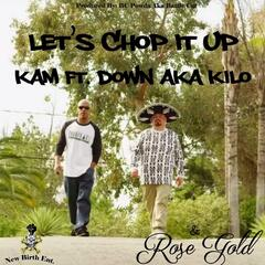 Chop it Up ft. Down aka Kilo & Rose Gold