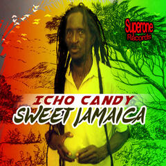 Icho Candy - Sweet Jamaica (Superone Records)