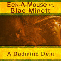 A Badmind Dem (feat. Blae Minott) - Single