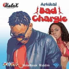 Artikal-Bad Chargie (Kalex Productions)
