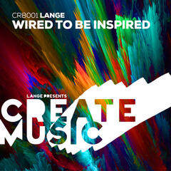 Wired to Be Inspired