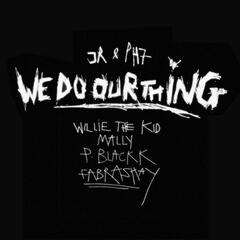 We Do Our Thing (feat. Willie The Kid, MaLLy, P. Blackk & Fabrashay)